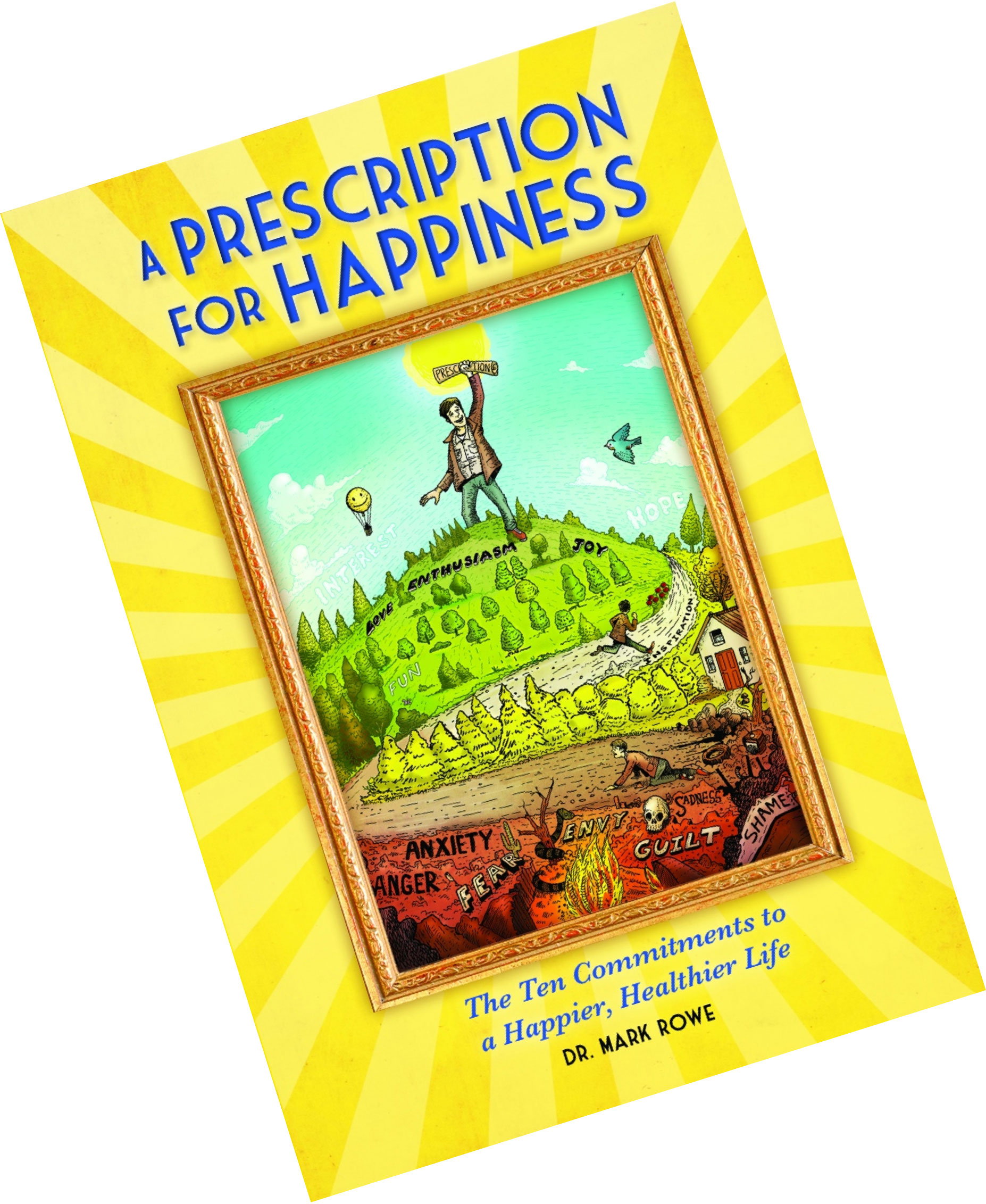 Dr. Mark Rowe - a Prescription for happiness